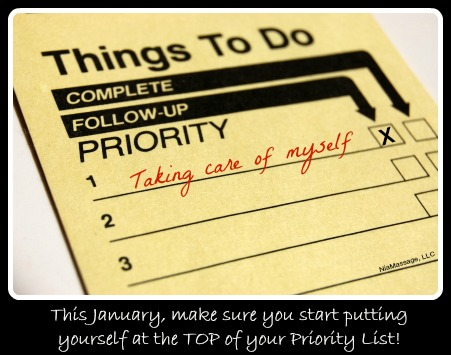 Make sure that you put yourself on the TOP of your priority list this year!
